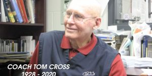 Lasting Legacy - Remembering Coach Tom Cross